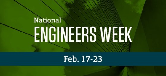 National Engineers Week: Feb. 17-23